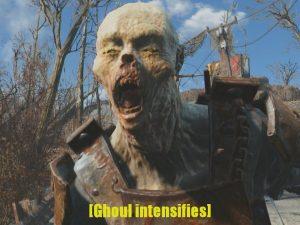Fallout Ghouls intensifies